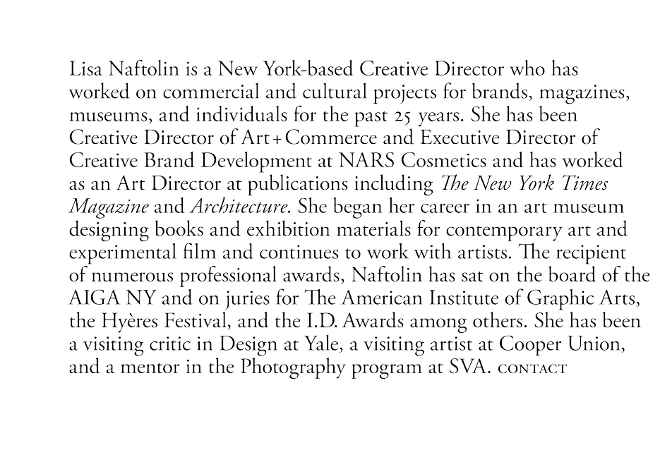 Lisa Naftolin is a creative director working with photography, fashion, art, and architecture.